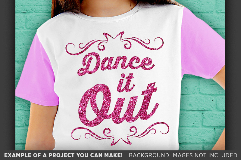 Dance It Out SVG File - Dance Shirt Svg - Dance Svg - 1053 example image 3