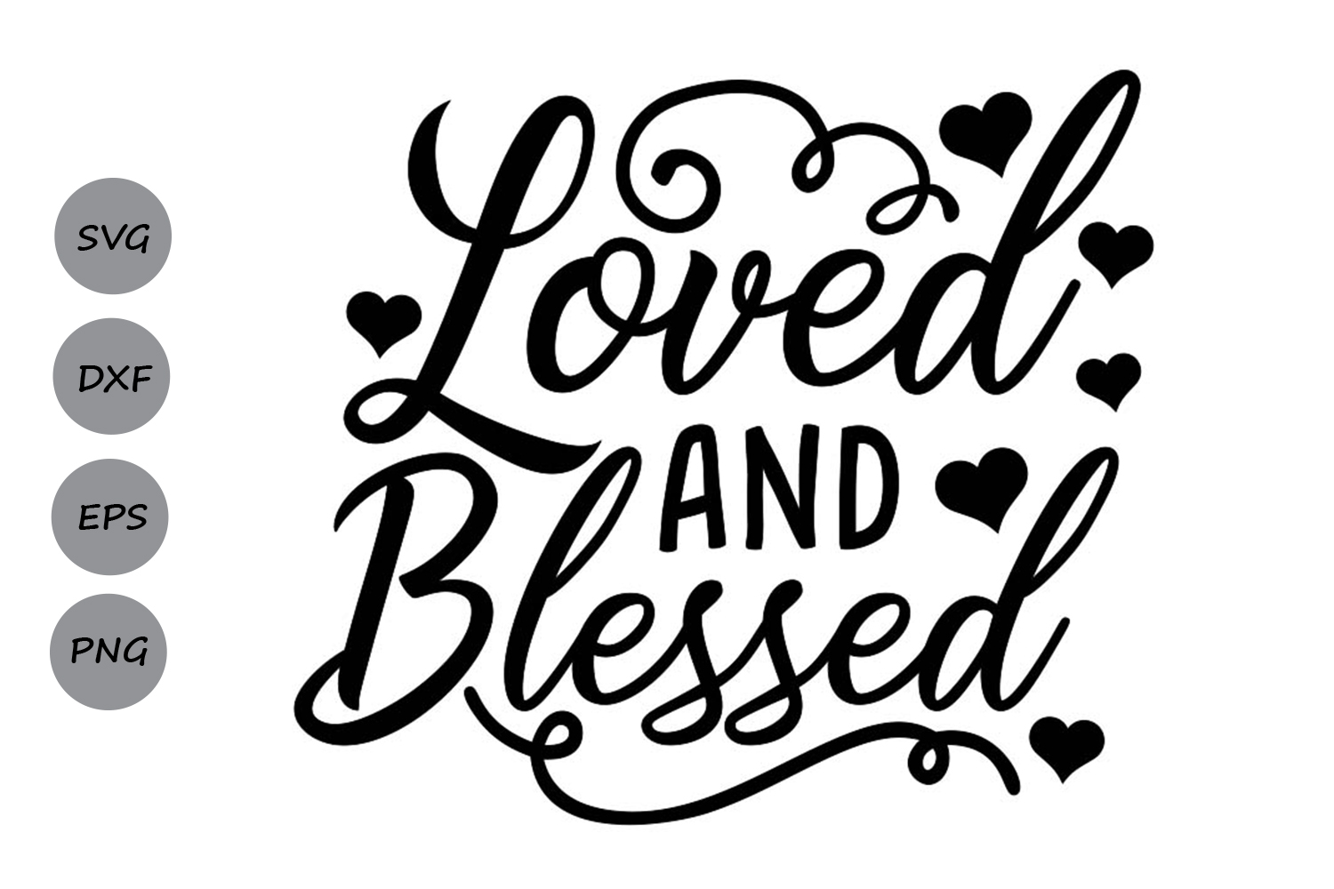 loved and blessed svg, valentines day svg, love svg. example image 1