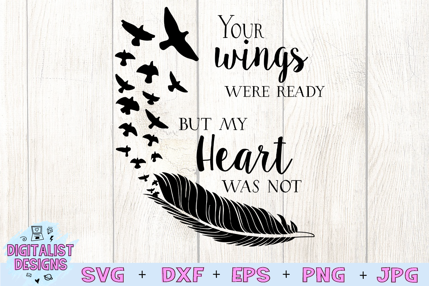 your wings were ready, my heart was not, in memory svg example image 3