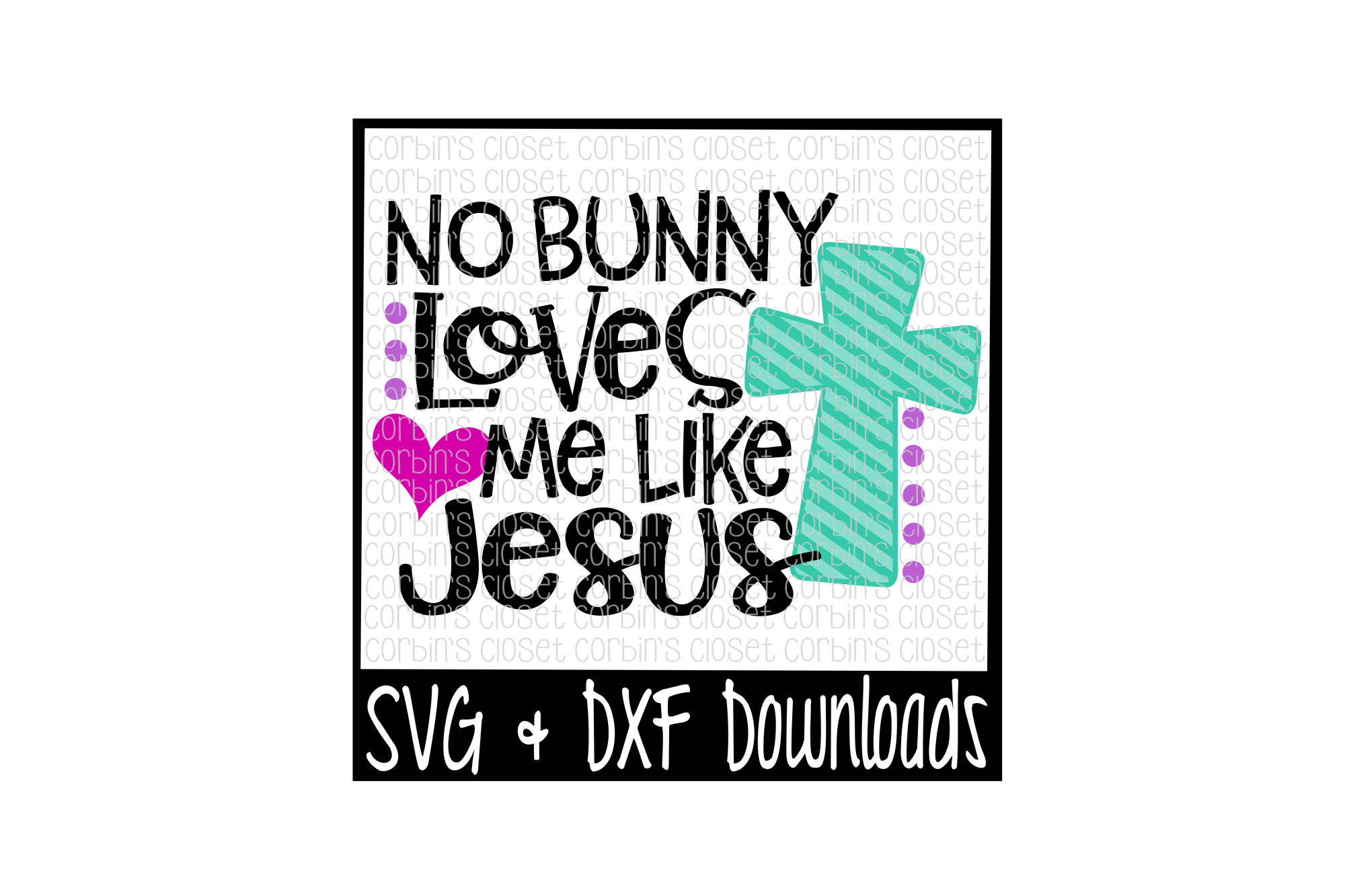 Easter SVG * No Bunny Loves Me Like Jesus Cut File example image 1