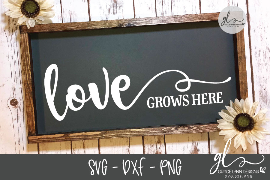 Download Love Grows Here - SVG, DXF & PNG