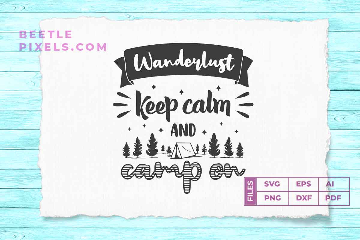 wanderlust keep calm and camp on example image 1