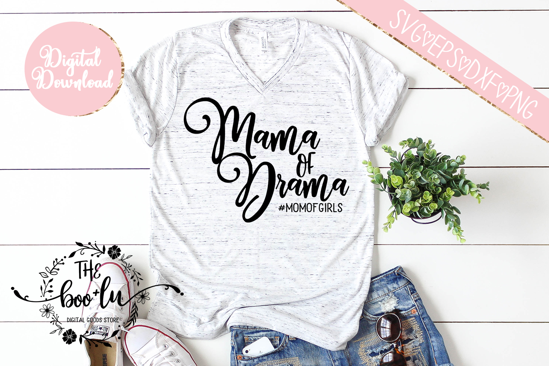 Mama of Drama #momofgirls SVG DXF PNG EPS Cutting Files example image 1