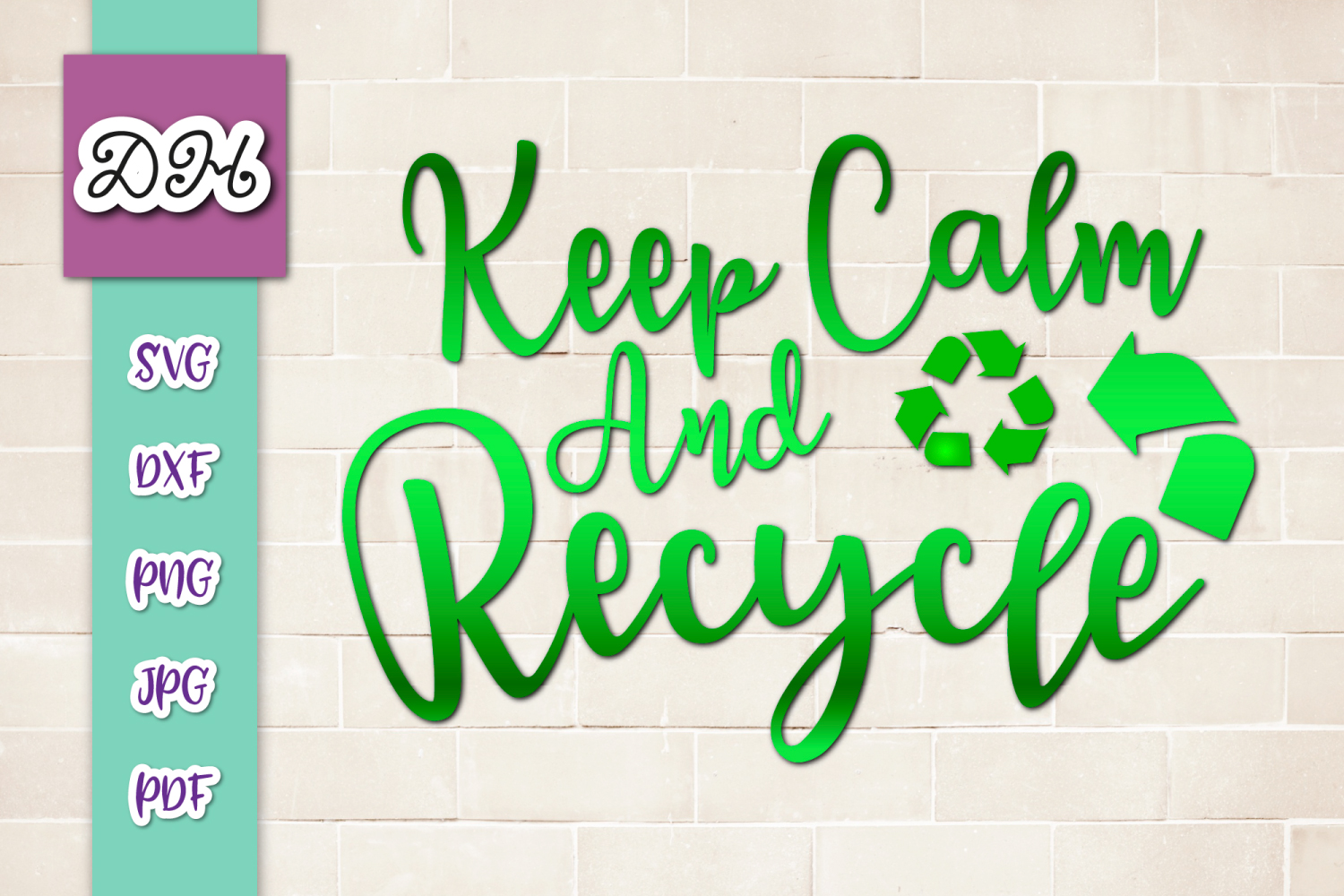 Keep Calm and Recycle Environment Motto Print & Cut PNG SVG example image 1
