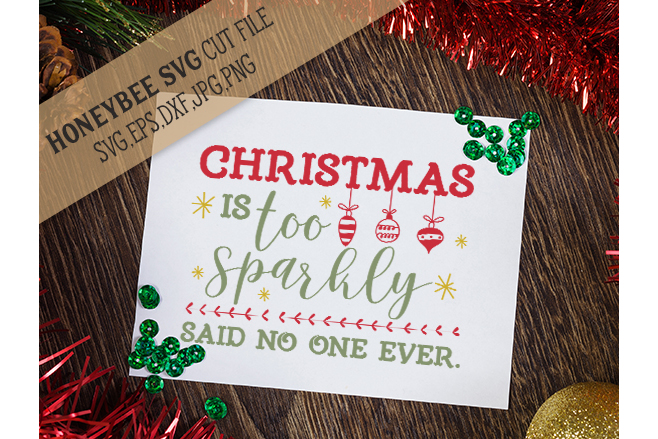 Christmas is Too Sparkly svg example image 1
