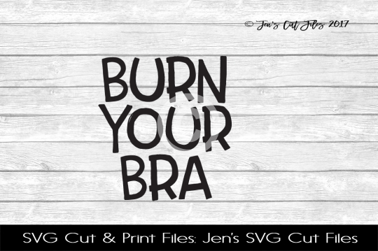 Burn Your Bra SVG Cut File example image 1