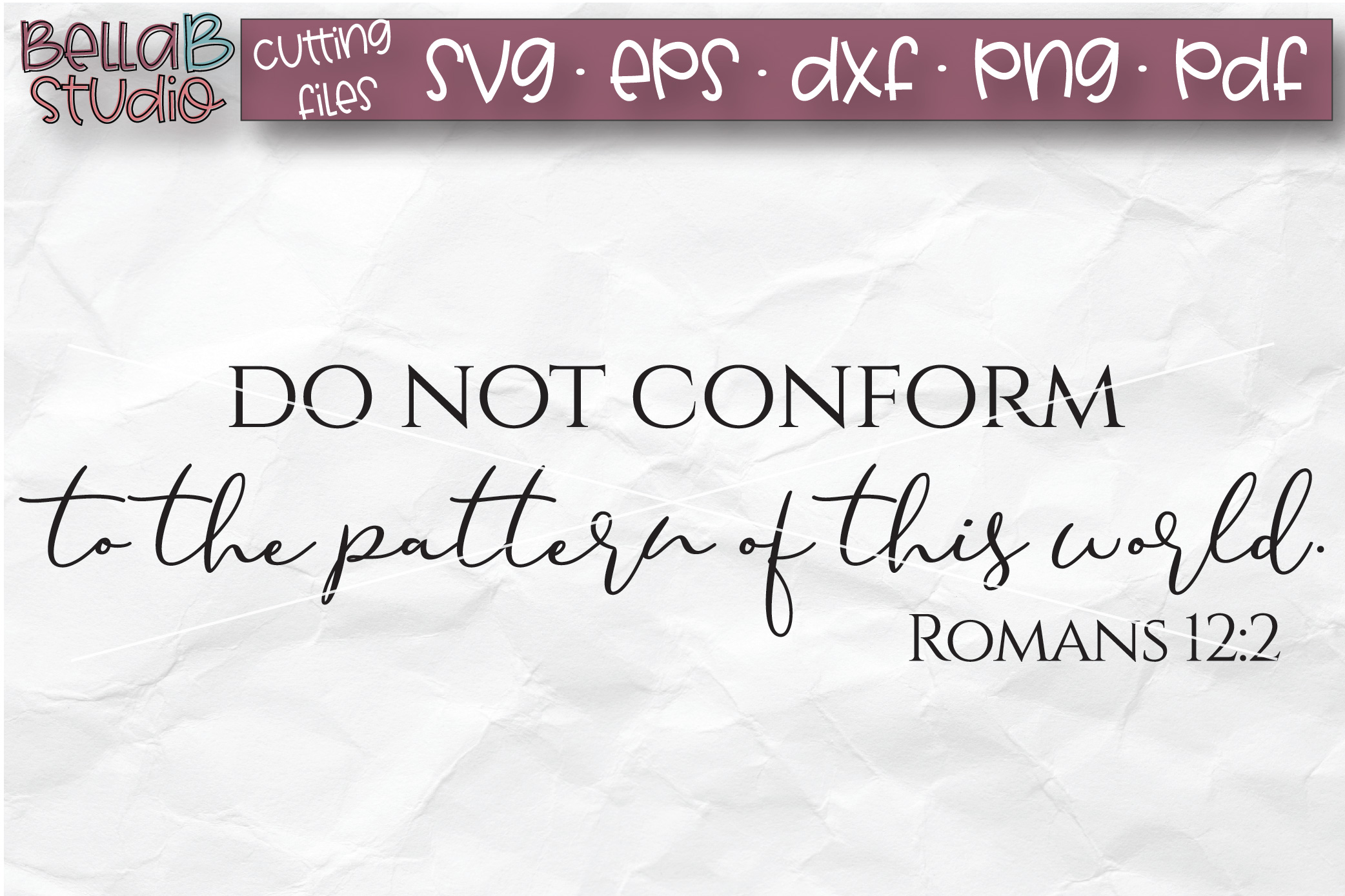 Do Not Conform TO The Pattern Of This World SVG, Christian example image 2