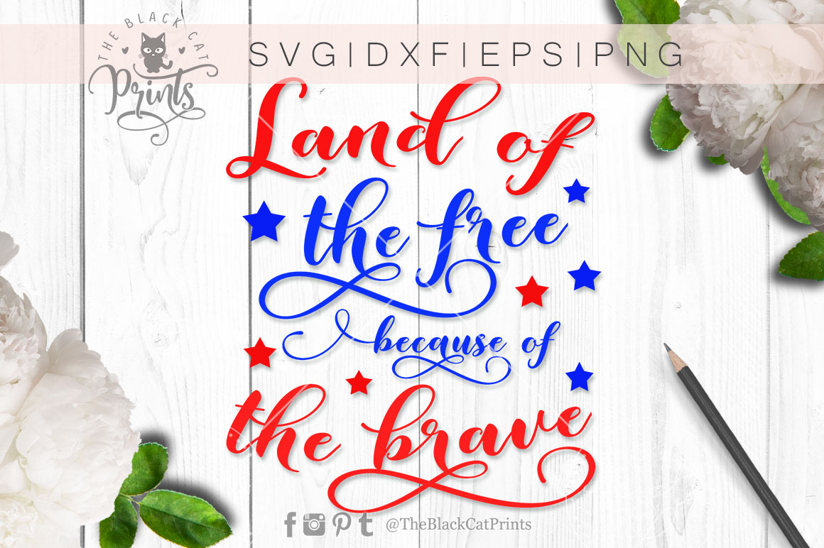 Land of the free because of the brave SVG PNG EPS DXF example image 9