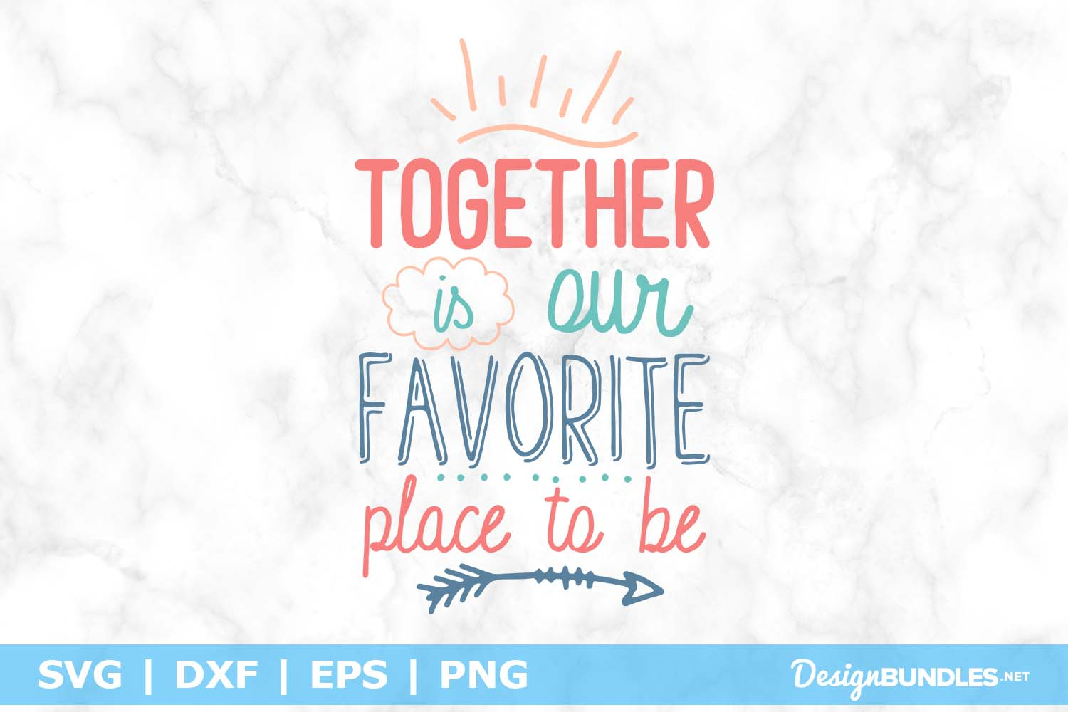 Together Is Our Favorite Place to Be SVG File example image 1