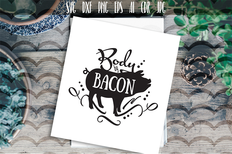 Body By Bacon Svg Pig Silhouette Funny Quotes Funny Bacon Lovers Gift For Bacon Lover Funny Pig