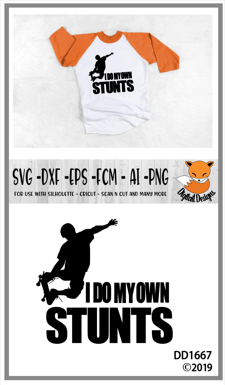 Skateboard I Do My Own Stunts SVG example image 2