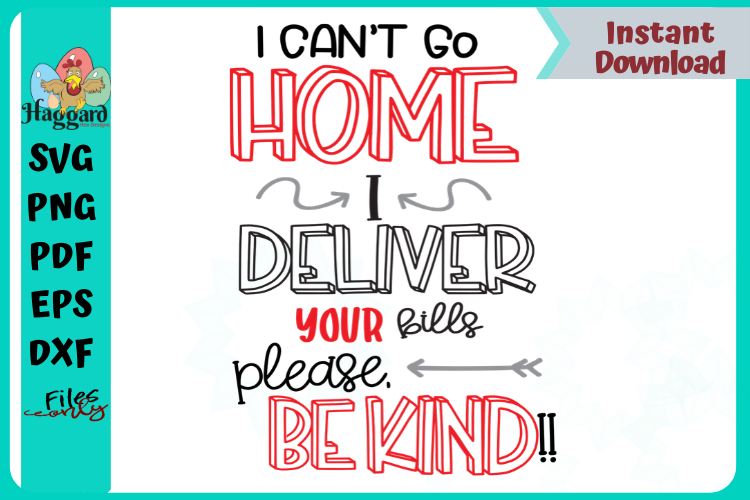 I can't go home, I deliver your Bills example image 1