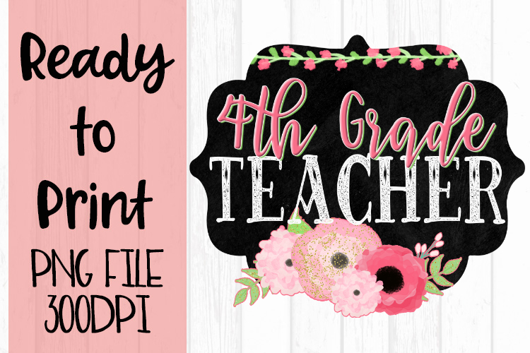 Fourth Grade Teacher Chalkboard and Flowers Ready to example image 1