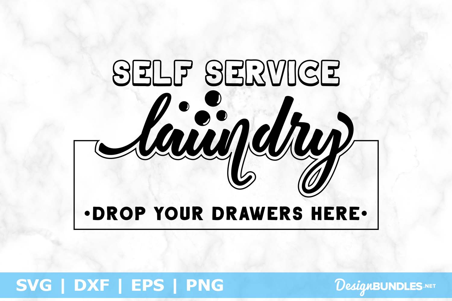 Laundry Self Service - Drop Your Drawers Here SVG File example image 1