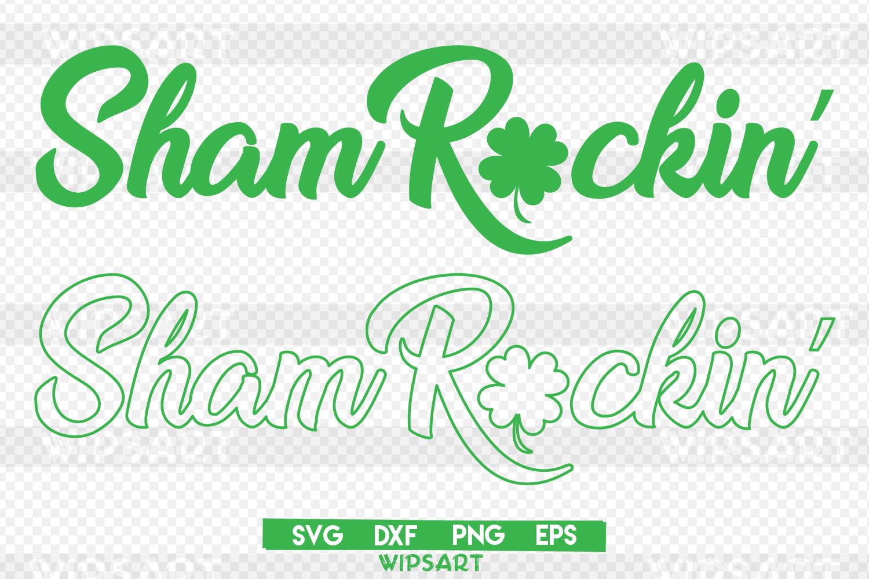 Sale Sham Rockin Svg Saint Patricks Day Svg Shamrock Svg 59705 Printables Design Bundles