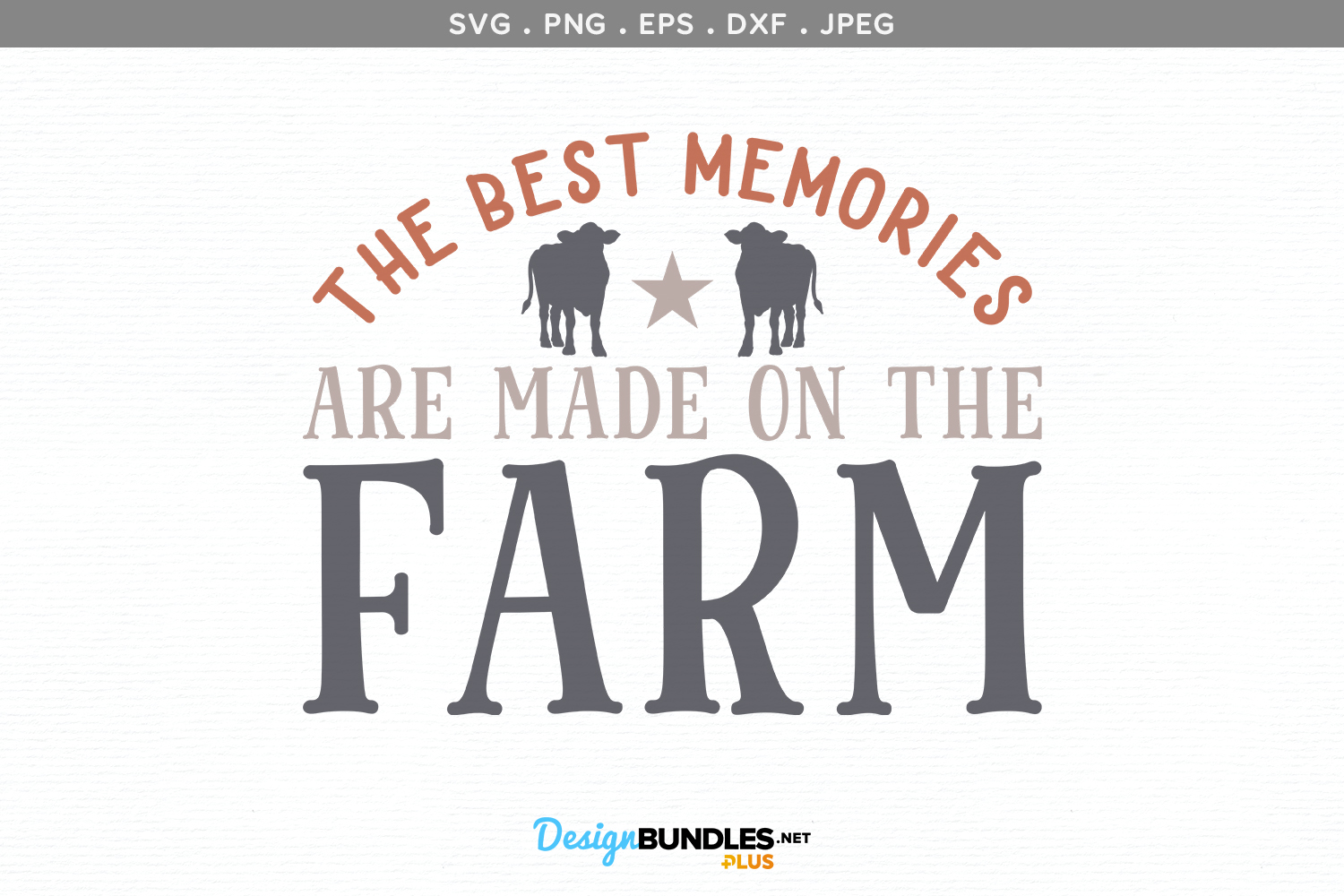 The Best Memories are Made on the Farm - svg & printable example image 2