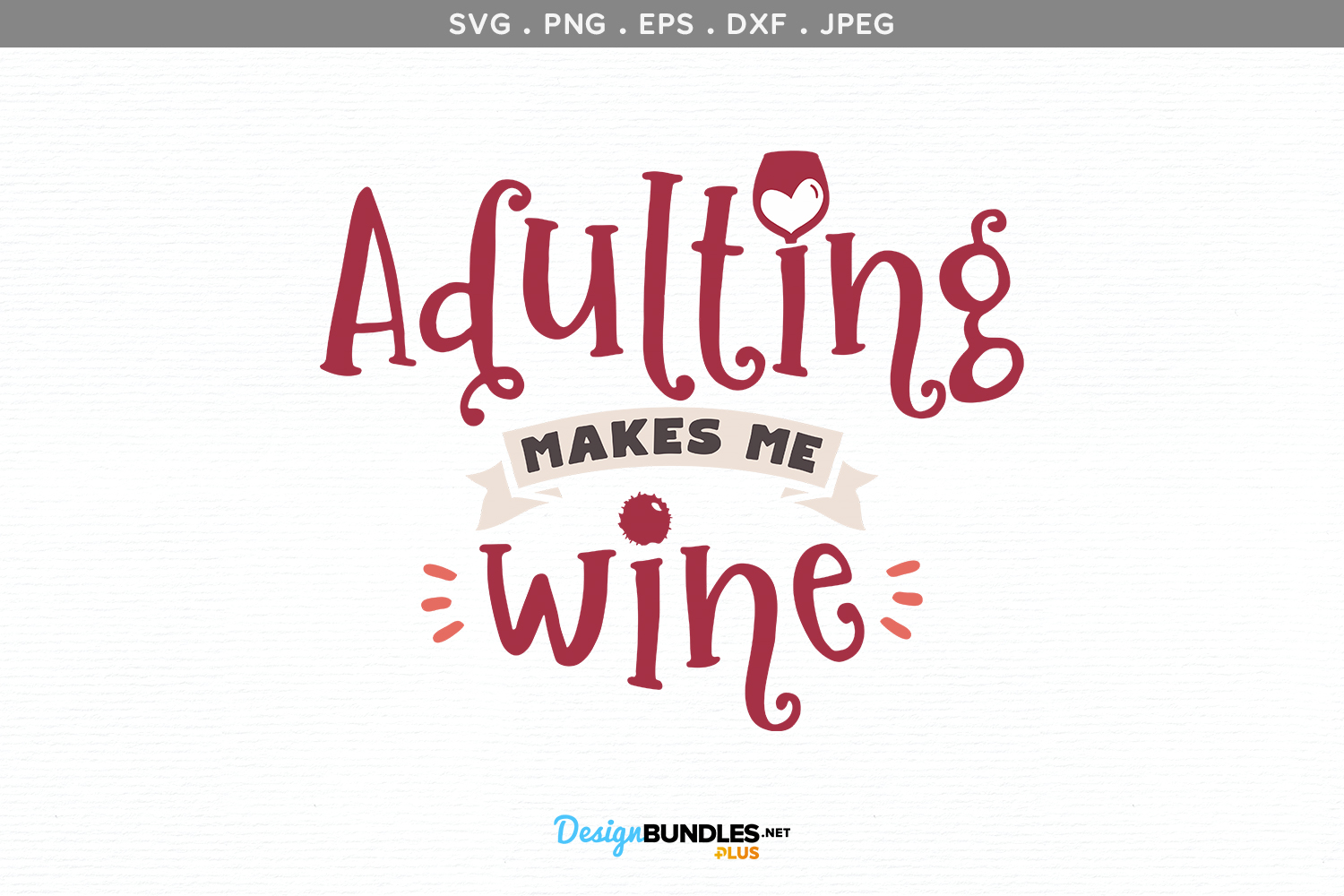 Adulting Makes Me Wine SVG example image 2