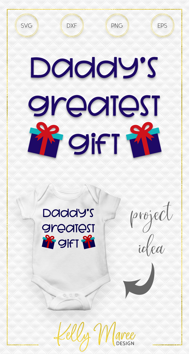 Daddy's Greatest Gift SVG File example image 2