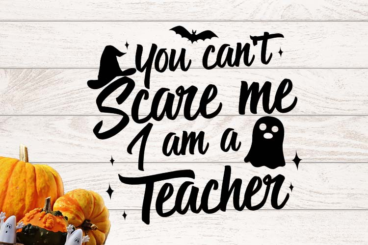 You can't scare me I am a Teacher Halloween SVG example image 1