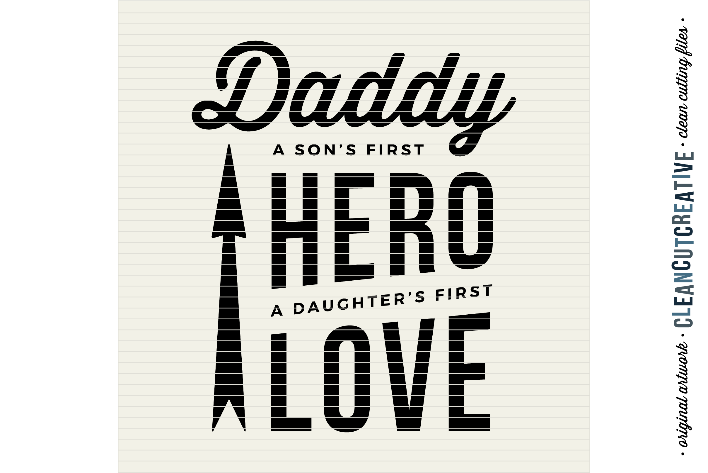 DADDY - A SON'S FIRST HERO, A DAUGHTER'S FIRST LOVE - SVG DXF EPS PNG- Cricut and Silhouette - clean cutting files example image 2
