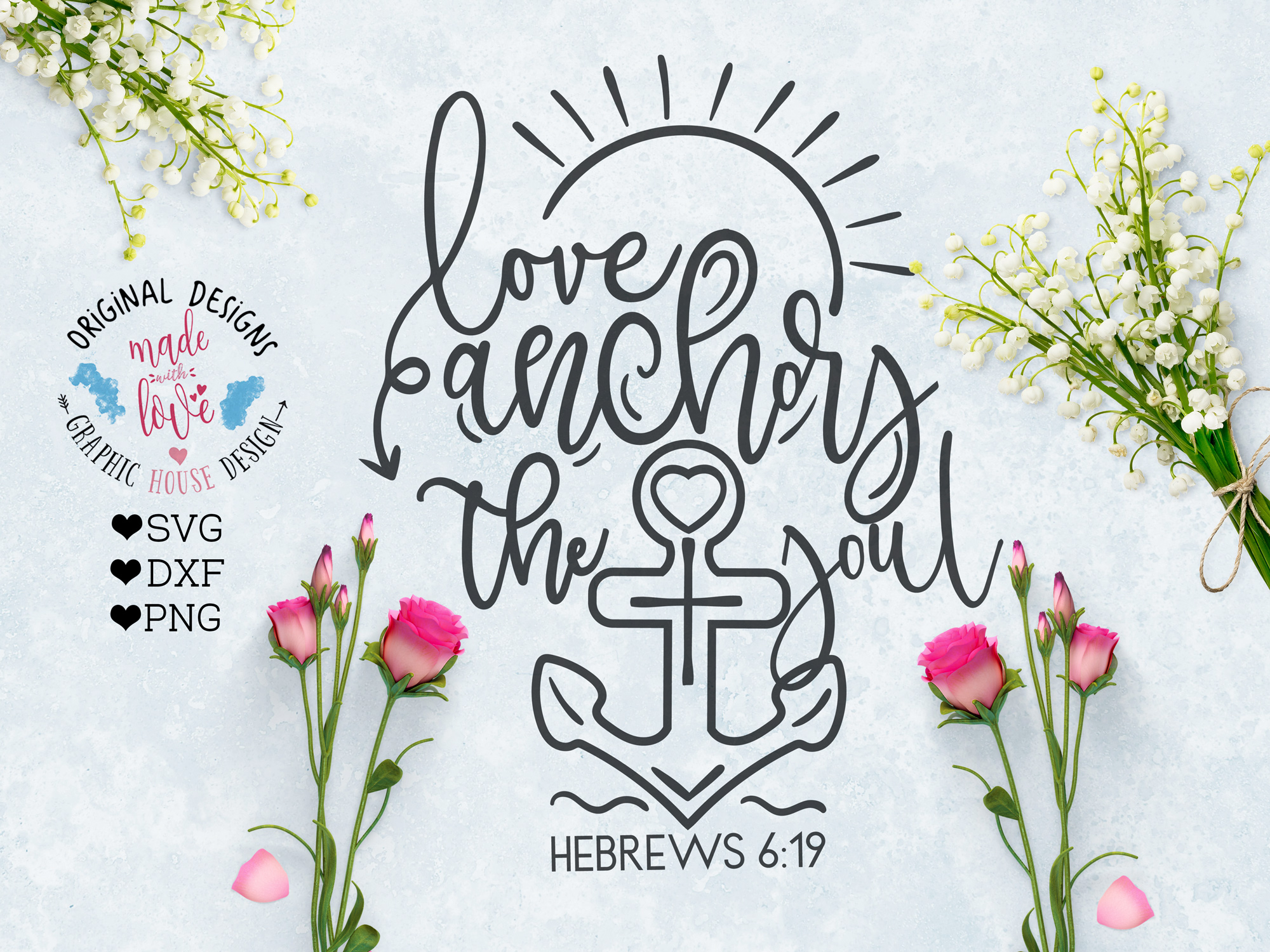Love Anchors the Soul Cutting File (SVG, DXF, PNG) example image 1
