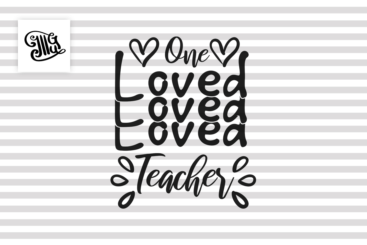 Teacher Valentines day svg One loved teacher example image 2