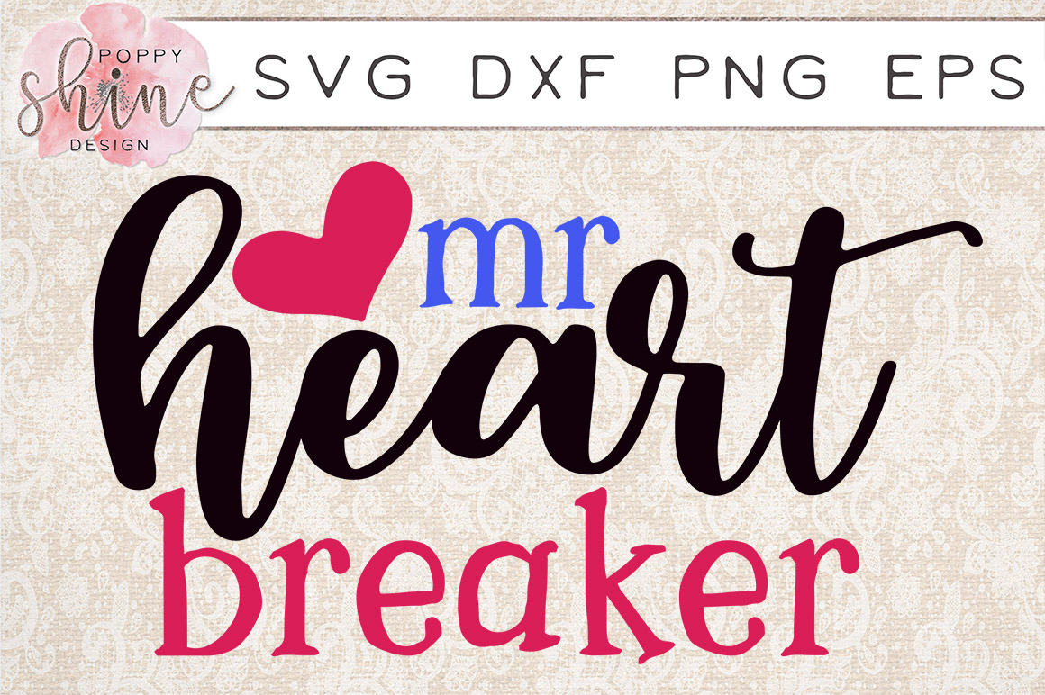 Mr Heart Breaker Svg Png Eps Dxf Cutting Files