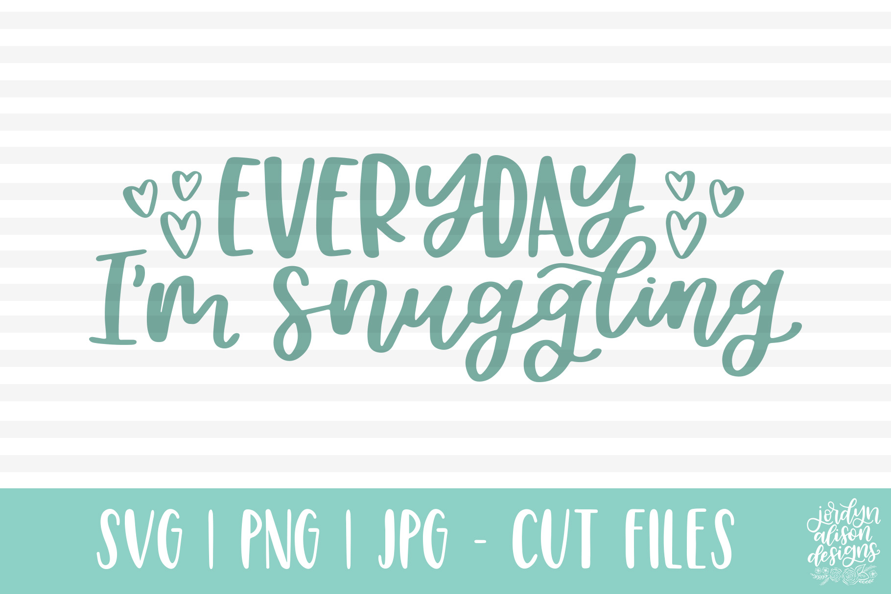 Everyday I'm Snuggling, Handlettered Baby SVG Cut File example image 1