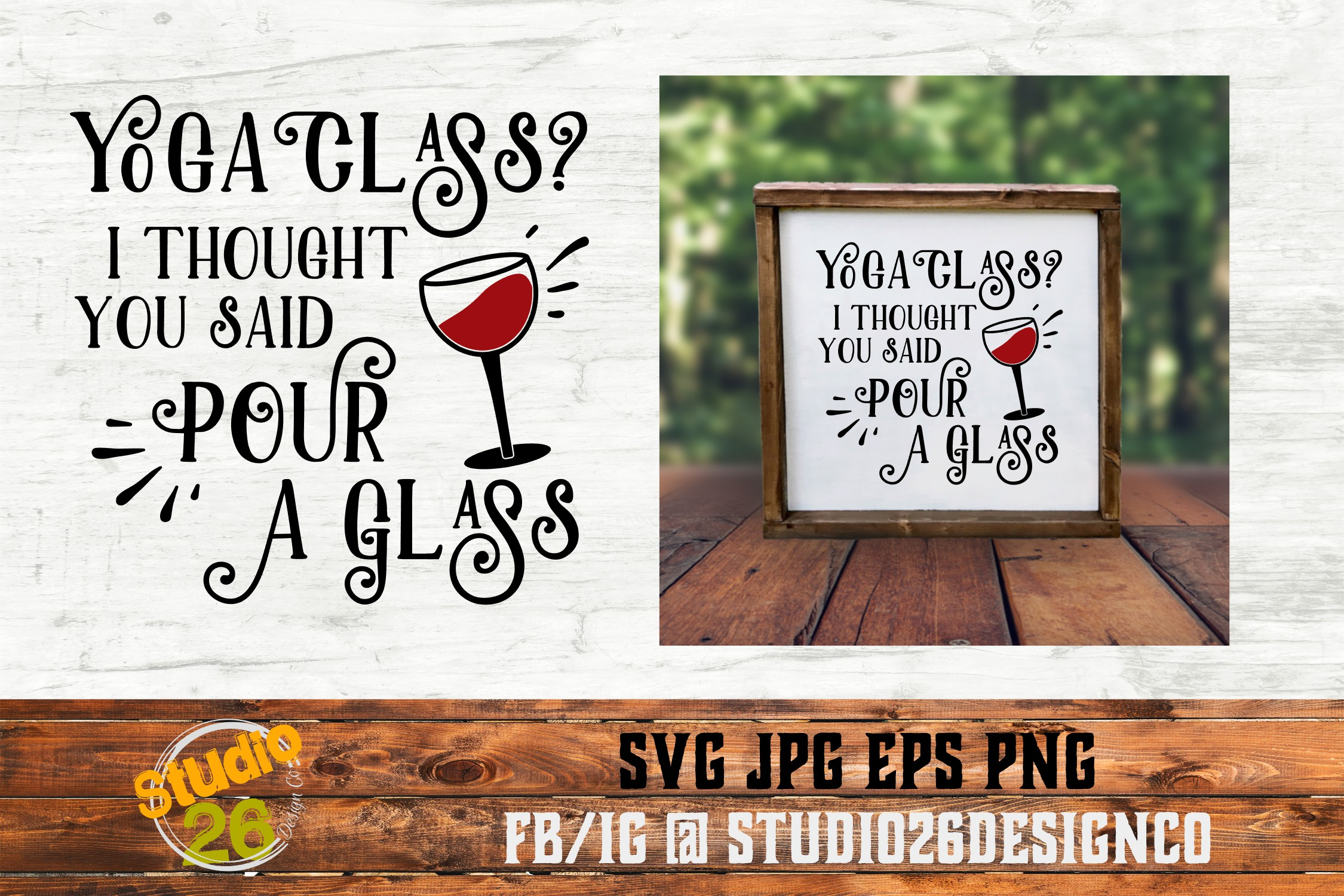 Yoga Class? I thought you said Pour a Glass - SVG PNG EPS example image 2