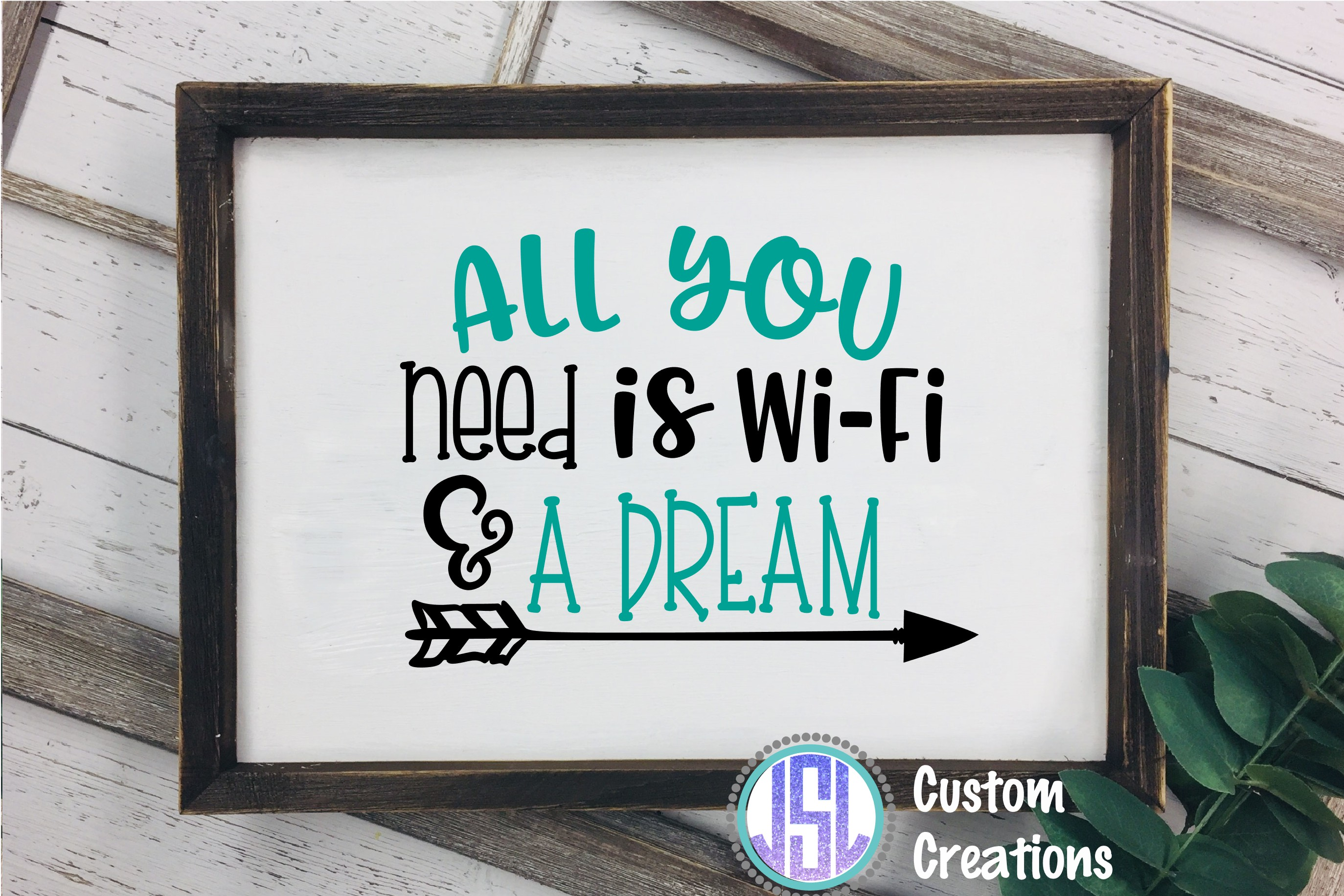 All You Need is Wi-Fi & Dream| SVG DXF EPS PNG Digital File example image 2
