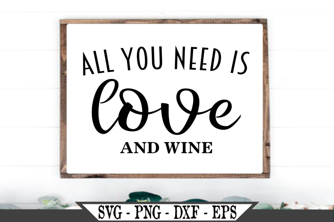 All You Need Is Love And Wine SVG example image 1