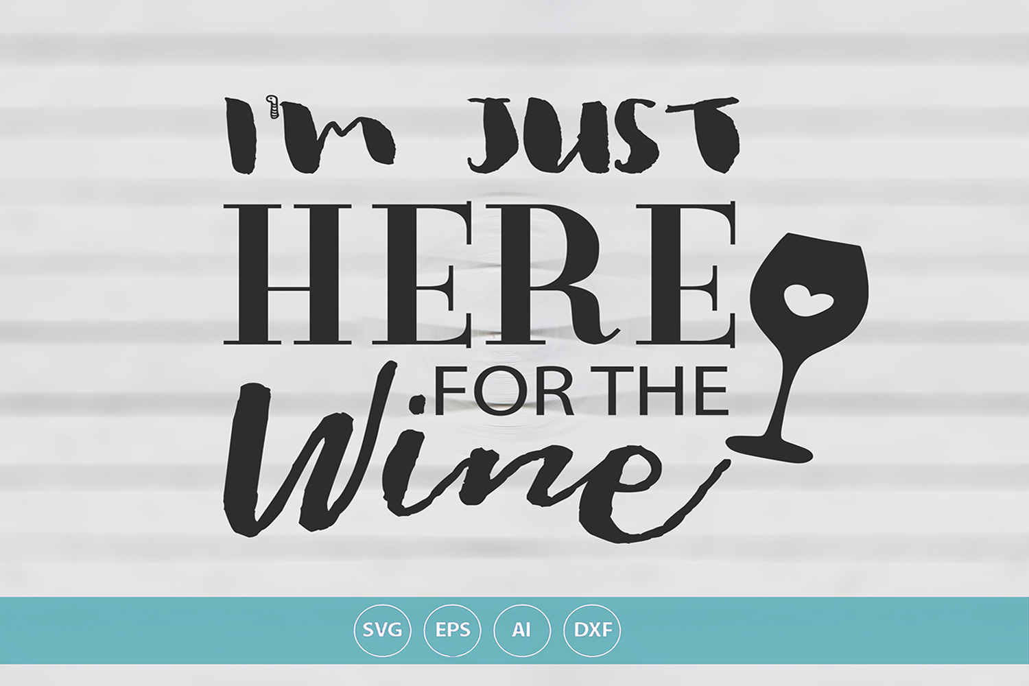 I'm Just For The Wine example image 1