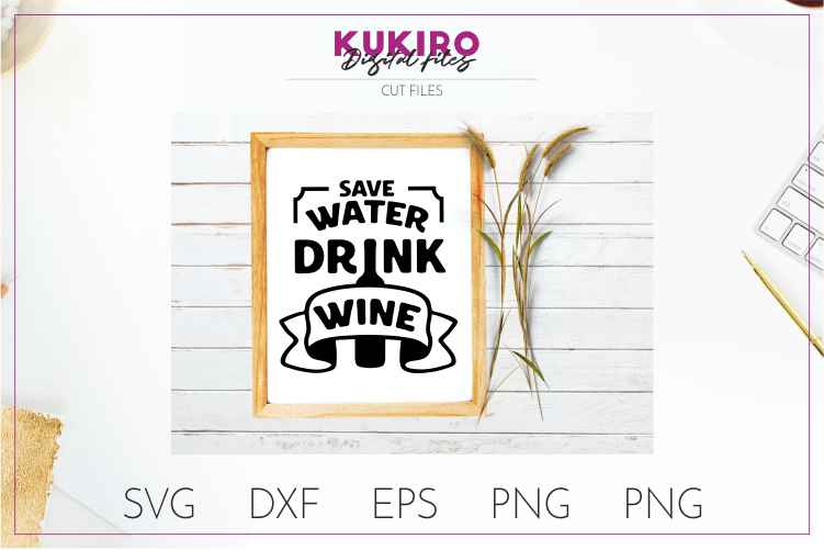 Save water drink wine CUT FILE - Funny quote - Father's day example image 2