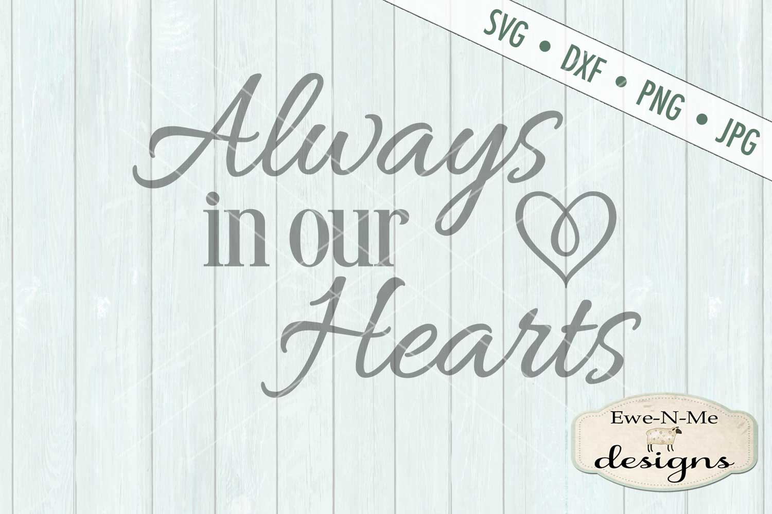 Always In Our Hearts SVG DXF Cut File example image 2
