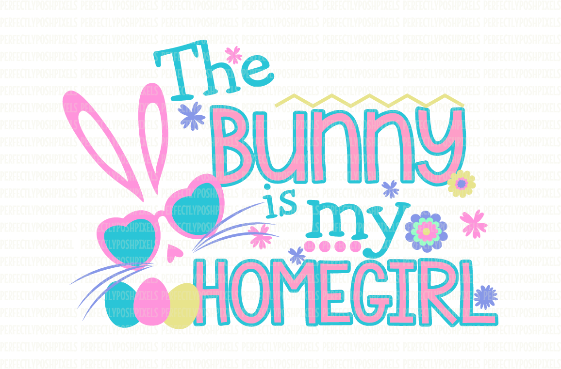 The Bunny Is My Homegirl SVG File Easter SVG Files SVG Cut Files Printable Clipart DXF EPS PNG JPG Cut Files Digital Circuit Design Files Silhouette Cameo Cut Files Commercial Use example image 1