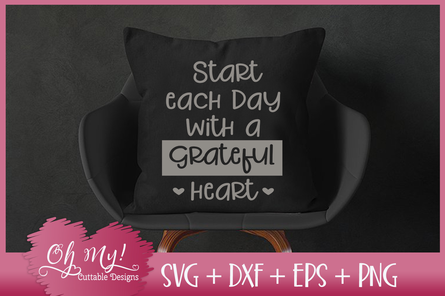Start Each Day With A Grateful Heart - SVG DXF EPS PNG C example image 3