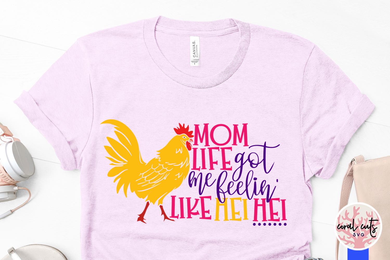 Mom life got me feelin like hei hei - Mother SVG EPS DXF PNG example image 3