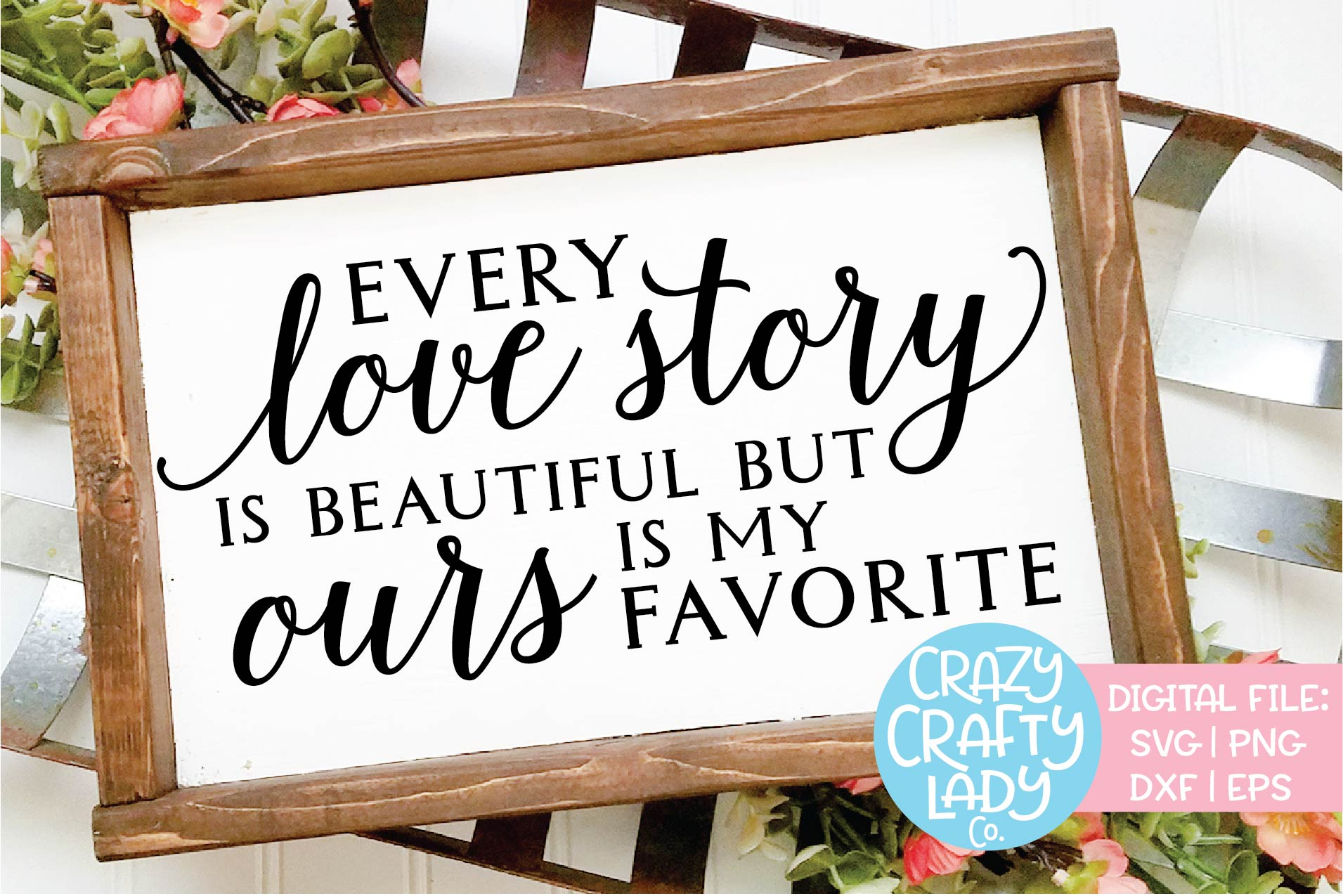 Every Love Story Is Beautiful SVG DXF EPS PNG Cut File example image 1