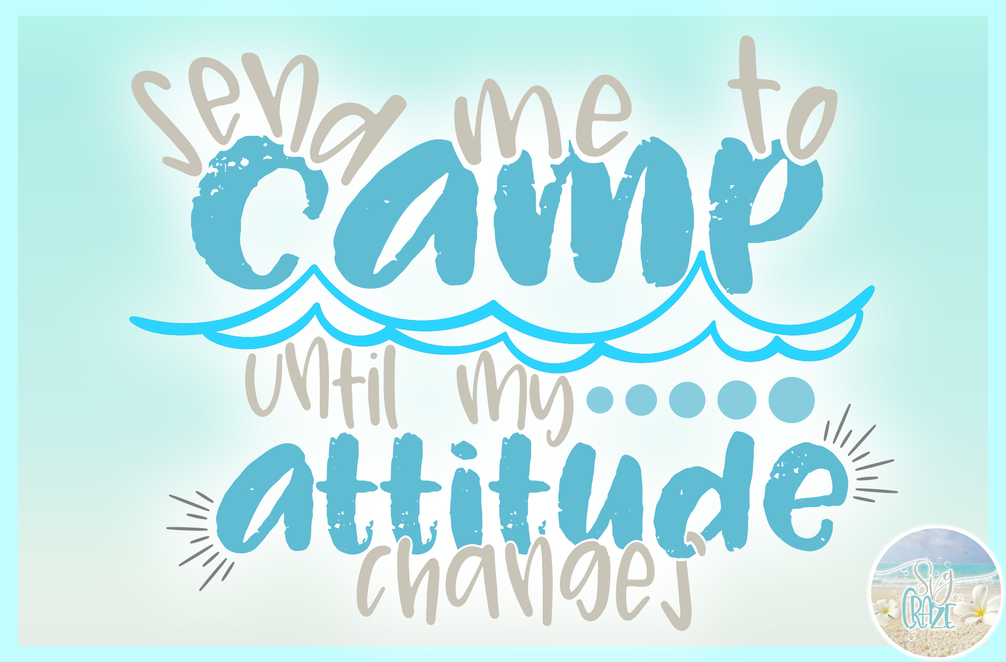 Send Me To Camp Until My Attitude Changes Quote SVG example image 3