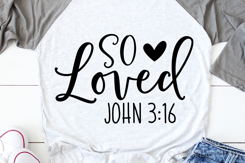 So Loved Svg, Scripture Svg, Bible Quote Svg, John Svg File example image 2