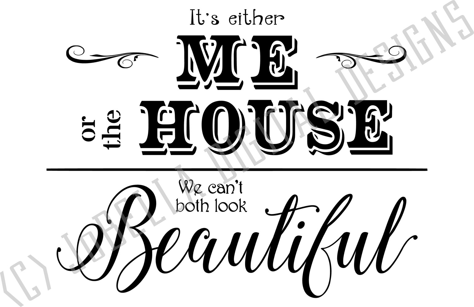 Funny Adulting SVG and Printable-It's Either Me or the House example image 2