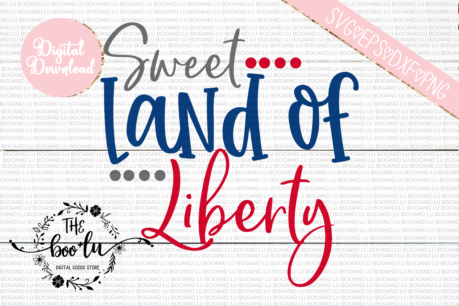 Sweet Land of Liberty 4th of July SVG EPS DXF PNG Patriotic example image 2