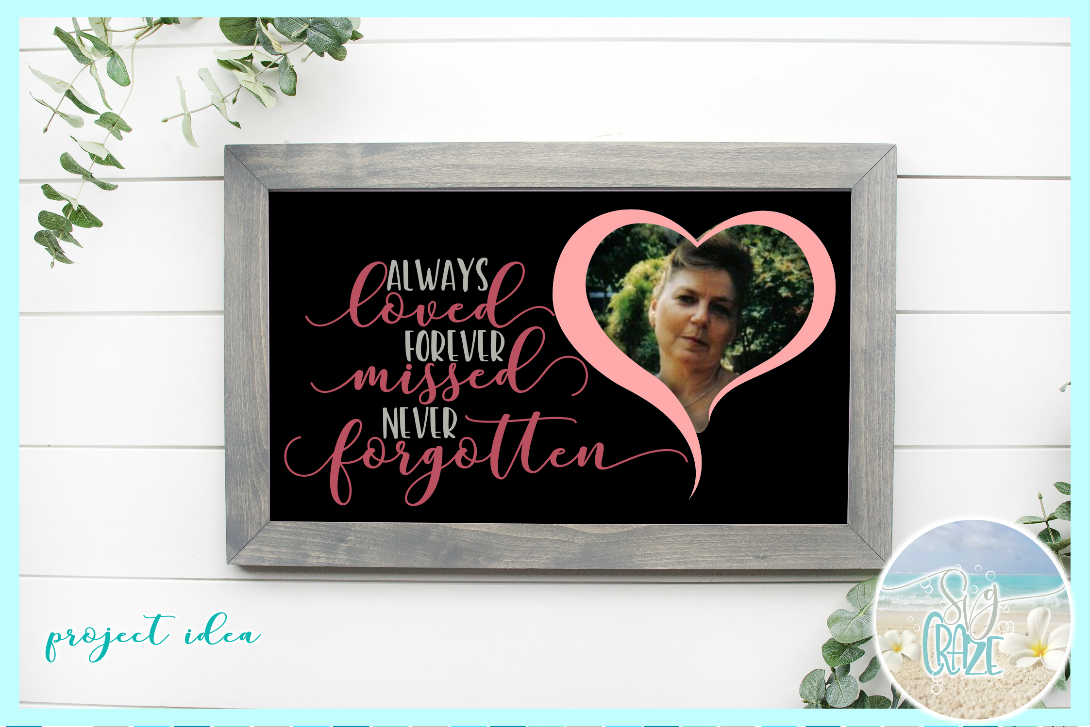Always Loved Forever Missed Never Forgotten Memorial Quote example image 2