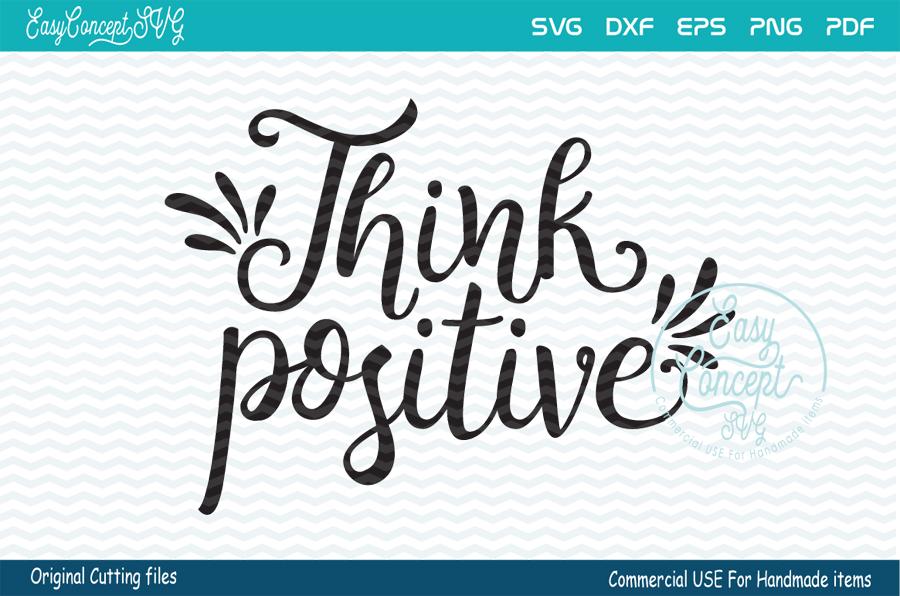 Think Positive Svg, Think Positive, Positive Svg, Positivity example image 1