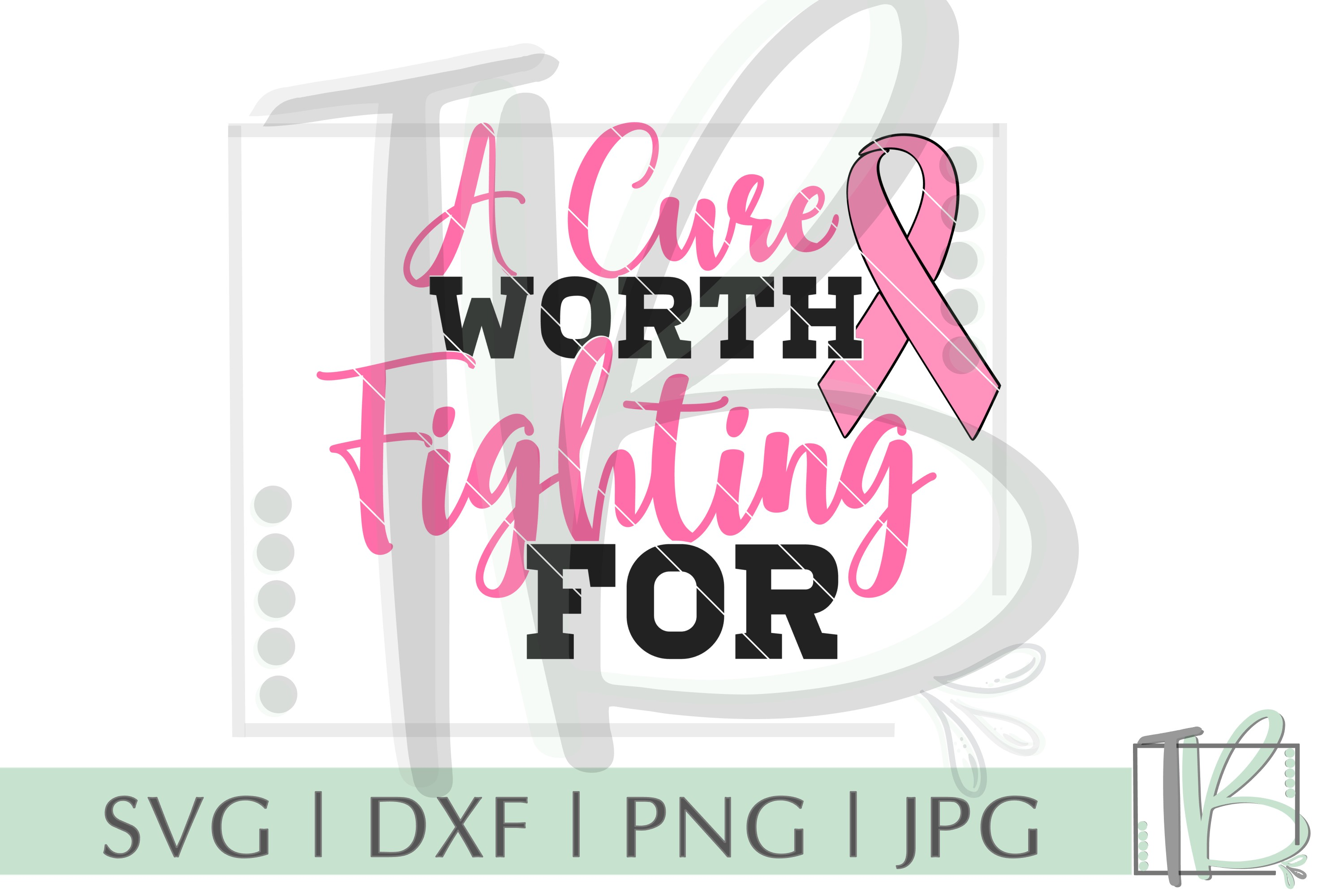 Breast Cancer SVG, A Cure Worth Fighting For SVG example image 2