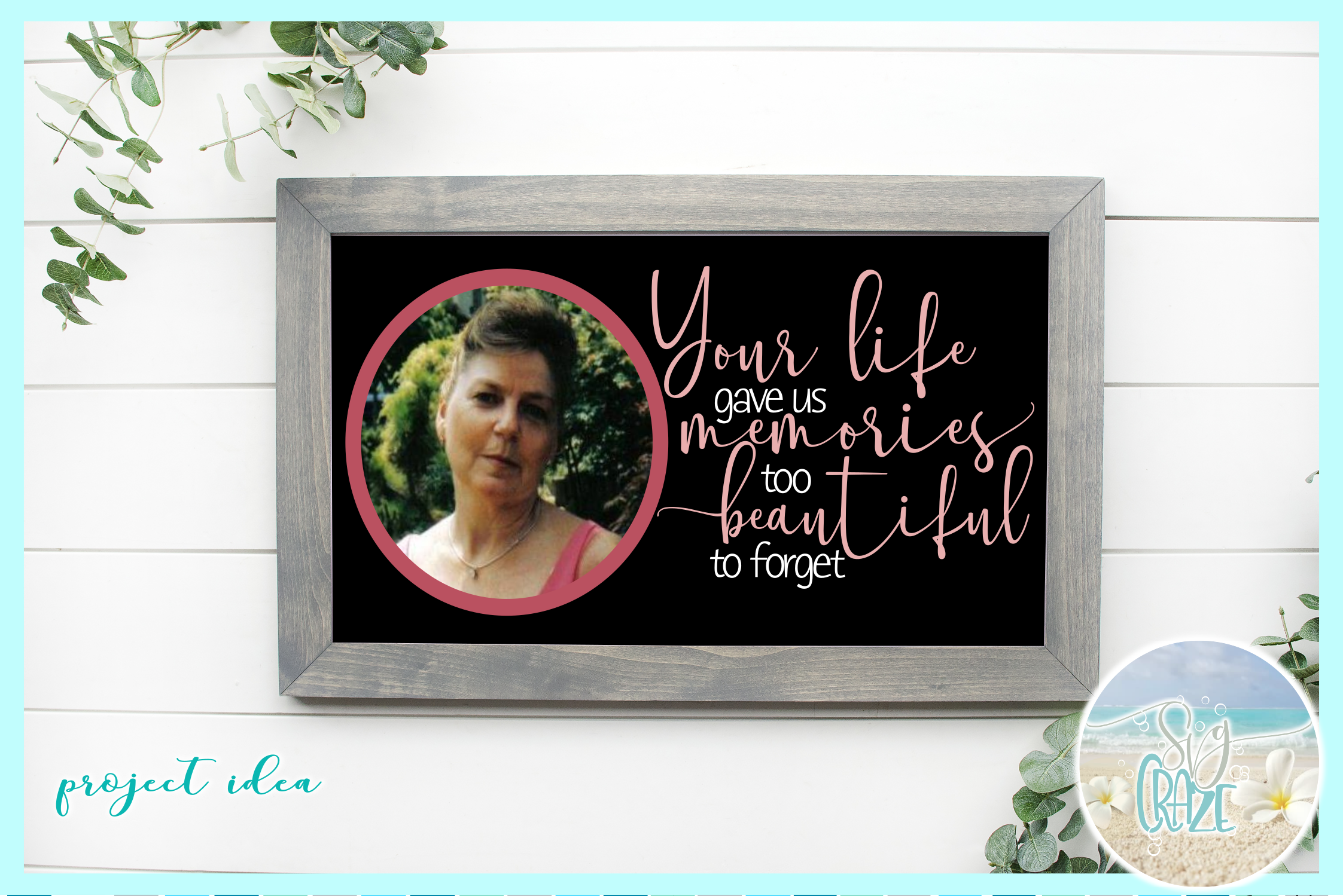 Your Life Gave Us Memories Too Beautiful To Forget Memorial example image 2