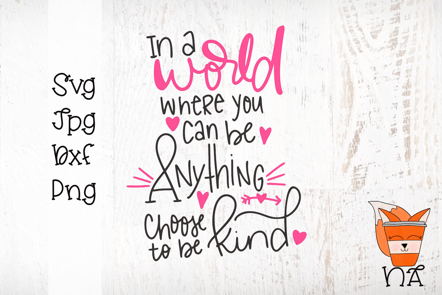 In A World Where You Can Be Anything Choose To Be Kind - SVG example image 2