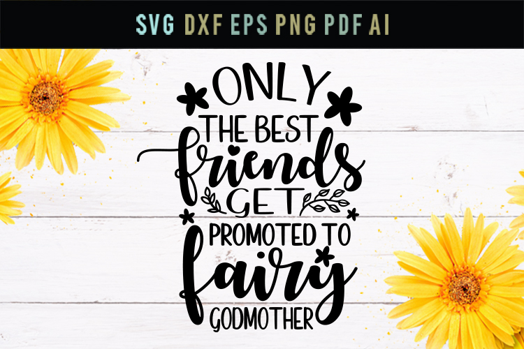 Best friend fairy godmother, godmother SVG, godmother quote example image 1