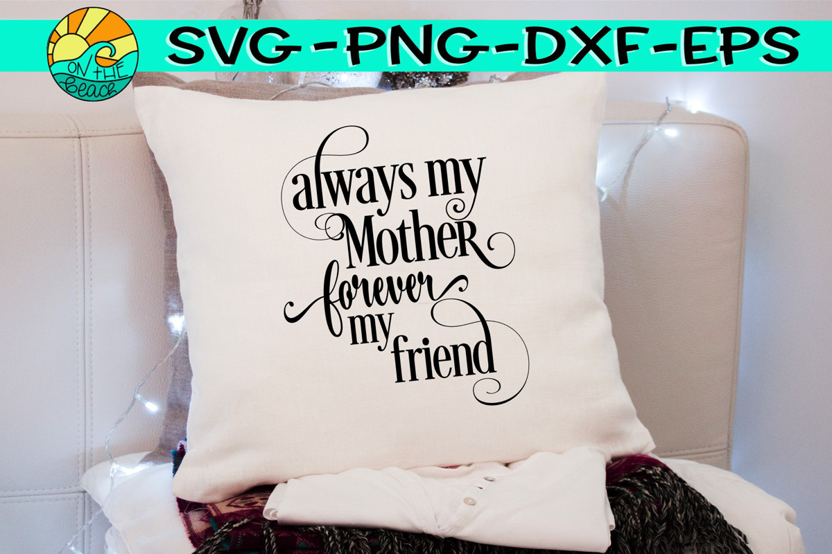 Always My Mother - Forever My Friend - SVG PNG DXF EPS example image 1