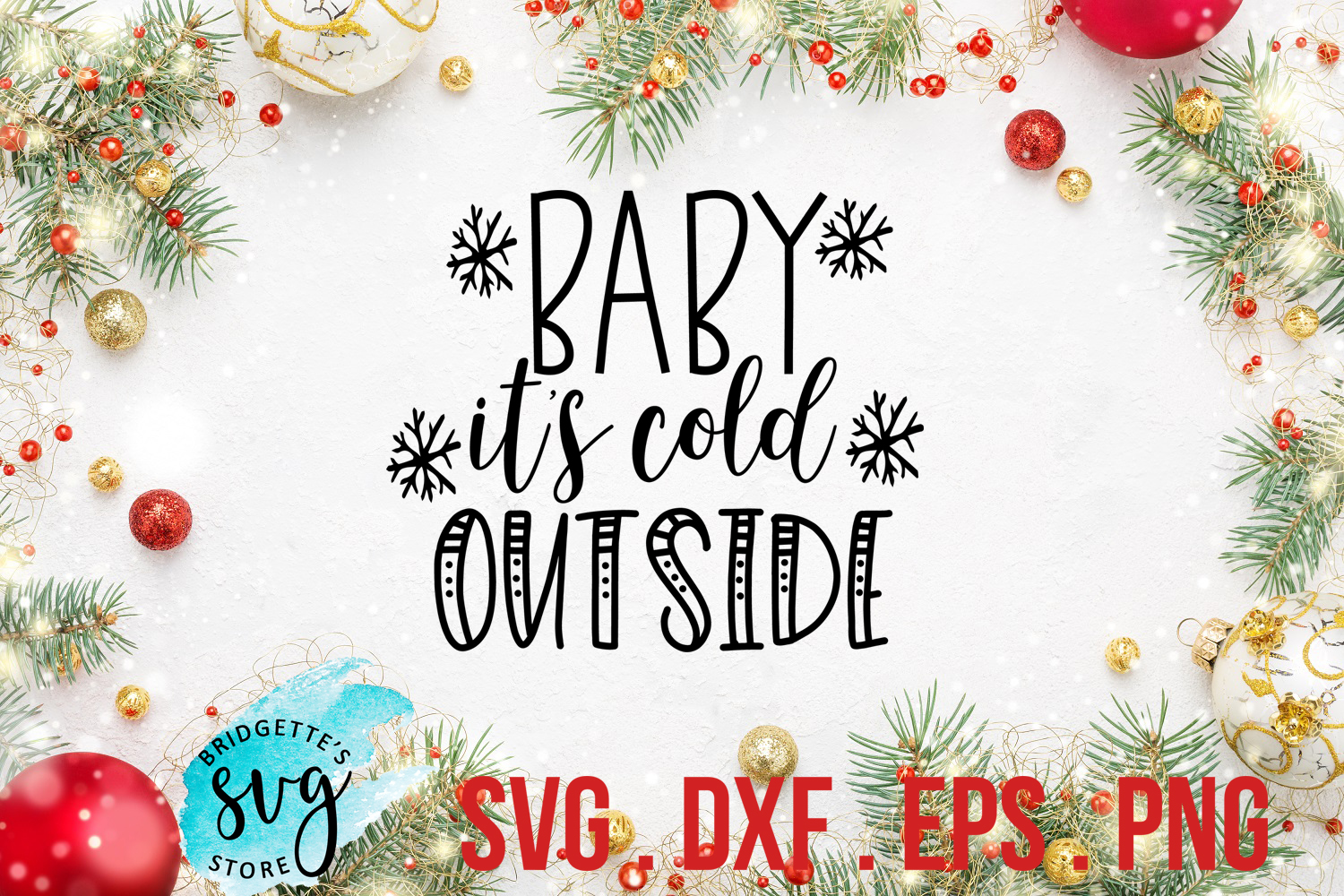 Baby it's Cold Outside SVG, DXF, PNG, EPS File example image 2